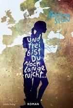 Adriana Stern: Und frei bist du noch lange nicht. Ariella 2016