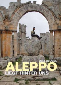 Ulli Blobel: Aleppo – liegt hinter uns