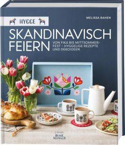 Melissa Bahen: Hygge – Skandinavisch feiern. Von Fika bis Mittsommerfest – Hyggelige Rezepte und Dekoideen. Busse Seewald 2017