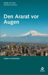 Amalia van Gent/Christina Leumann: Den Ararat vor Augen. Leben in Armenien