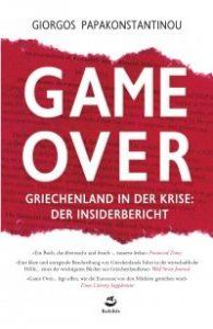 Giorgos Papakonstantinou: Game over. Griechenland in der Krise: der Insiderbericht. Kolchis Verlag 2017