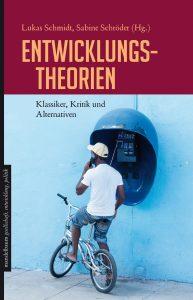 Schmidt/Schröder (Hg.): Entwicklungstheorien: Klassiker, Kritik und Alternativen