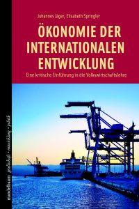 Jäger/Springler (Hg.): Ökonomie der internationalen Entwicklung. Eine kritische Einführung in die Volkswirtschaftlehre