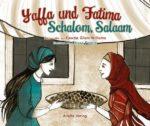 Fawzia Gilani-Williams: Jaffa und Fatima. Schalom, Salaam