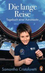 Samantha Cristoforetti: Die lange Reise. Tagebuch einer Astronautin